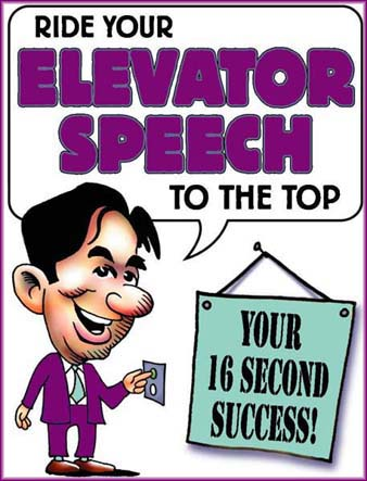 The Elevator Speech: Your Sixteen Second Success!